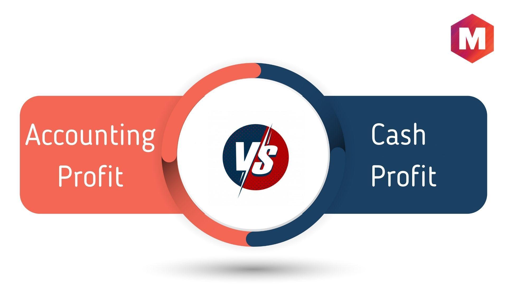 Accounting Profit vs Cash Profit
