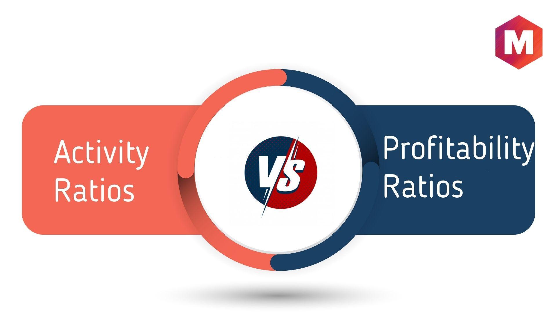 Activity Ratios Vs. Profitability Ratios