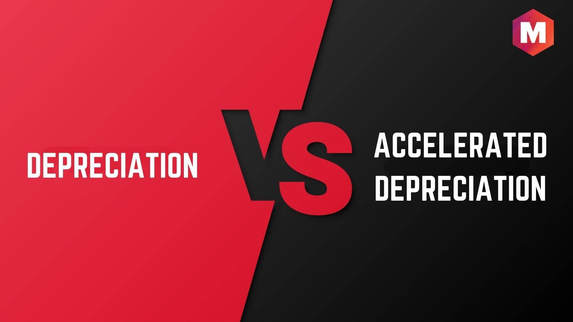 Depreciation vs Accelerated Depreciation