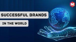 20 Successful Brands in the World